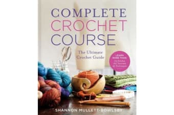 Complete Crochet Course - The Ultimate Crochet Guide