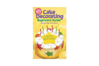 Wilton Cake Decorating the Beginners Guide
