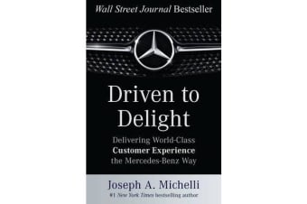 Driven to Delight - Delivering World-Class Customer Experience the Mercedes-Benz Way