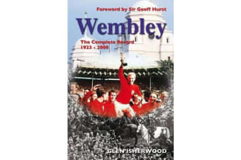 Wembley - The Complete Record 1923-2000