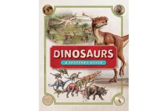 Dinosaurs - A Spotter's Guide