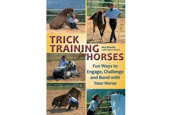 Image of Trick Training for Horses - Fun Ways to Engage, Challenge, and Bond with Your Horse