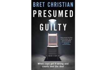 Presumed Guilty - When Cops Get It Wrong and Courts Seal the Deal