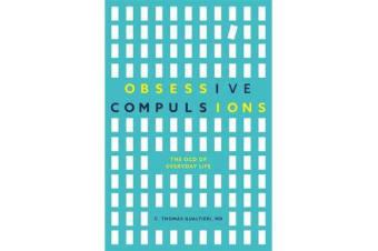 Obsessive Compulsions - The Ocd of Everyday Life