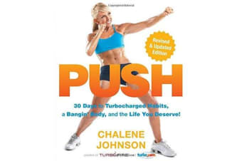 PUSH - 30 Days to Turbocharged Habits, a Bangin' Body, and the Life You Deserve!