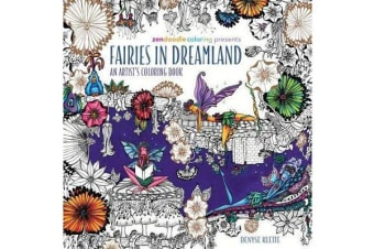 Zendoodle Coloring Presents Fairies in Dreamland - An Artist's Coloring Book