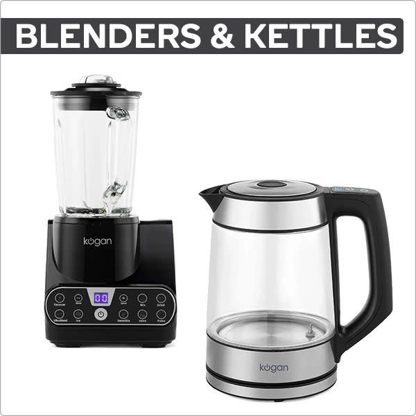 Blenders and Kettles