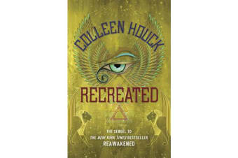 Recreated - Book Two in the Reawakened series, filled with Egyptian mythology, intrigue and romance