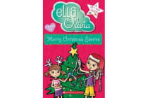 Ella and Olivia Bind-up - #4 Merry Christmas Stories
