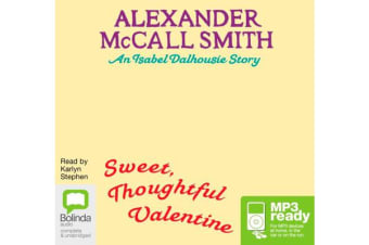 Sweet, Thoughtful Valentine - An Isabel Dalhousie Story