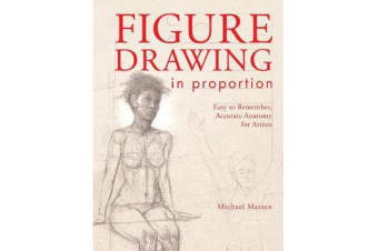 Figure Drawing in Proportion - Easy to Remember, Accurate Anatomy for Artists