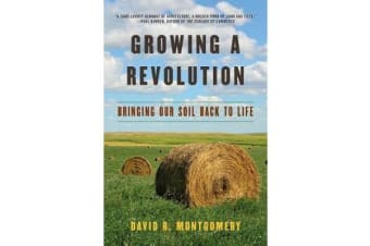 Growing a Revolution - Bringing Our Soil Back to Life