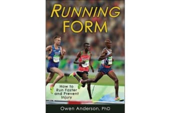 Running Form - How to Run Faster and Prevent Injury