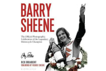 Barry Sheene - The Official Photographic Celebration of the Legendary Motorcycle Champion