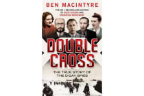 Double Cross - The True Story of The D-Day Spies