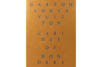 Cabinet of Wonders - The Gaston-Louis Vuitton Collection