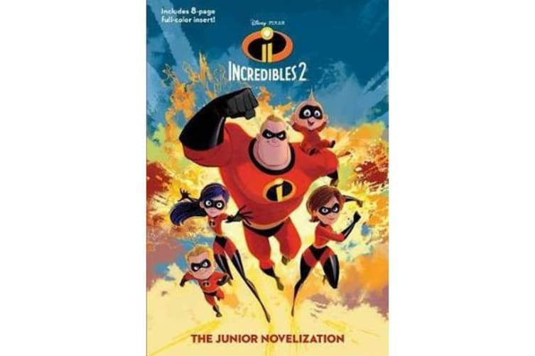 Incredibles 2 - The Junior Novelization (Disney/Pixar the Incredibles 2)