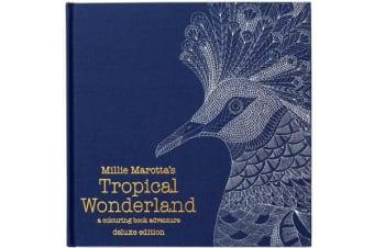 Millie Marotta's Tropical Wonderland Deluxe Edition - a colouring book adventure