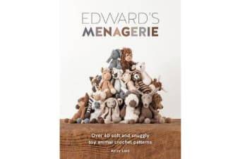 Edward's Menagerie - Over 40 Soft and Snuggly Toy Animal Crochet Patterns