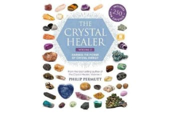 The Crystal Healer: Volume 2 - Harness the Power of Crystal Energy. Includes 250 New Crystals