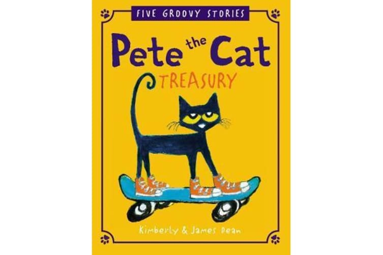 Pete The Cat Treasury - Five Groovy Stories