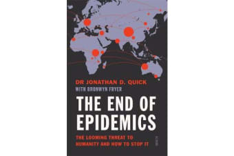 The End of Epidemics - The Looming Threat to Humanity and How to Stop It