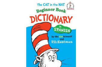 The Cat in the Hat Beginner Book Dictionary in Spanish - Spanish Only