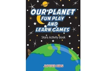 Our Planet Fun Play And Learn Games - Stars Activity Book