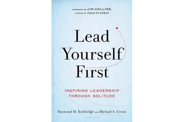 Lead Yourself First - Inspiring Leadership Through Solitude