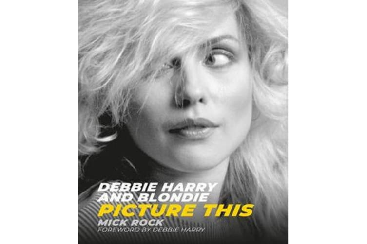 Debbie Harry and Blondie - Picture This