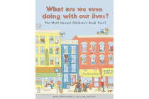 What Are We Even Doing With Our Lives? - The Most Honest Children's Book of All Time