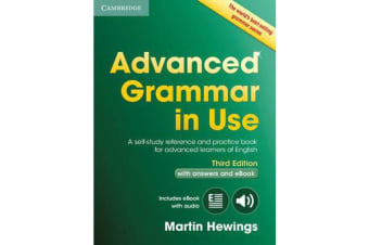 Advanced Grammar in Use Book with Answers and Interactive eBook - A Self-study Reference and Practice Book for Advanced Learners of English