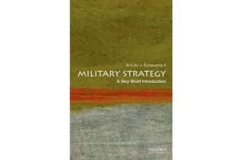 Military Strategy - A Very Short Introduction