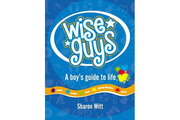 Wise Guys - A boy's guide to life