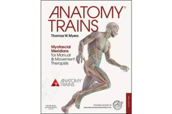 Anatomy Trains - Myofascial Meridians for Manual and Movement Therapists