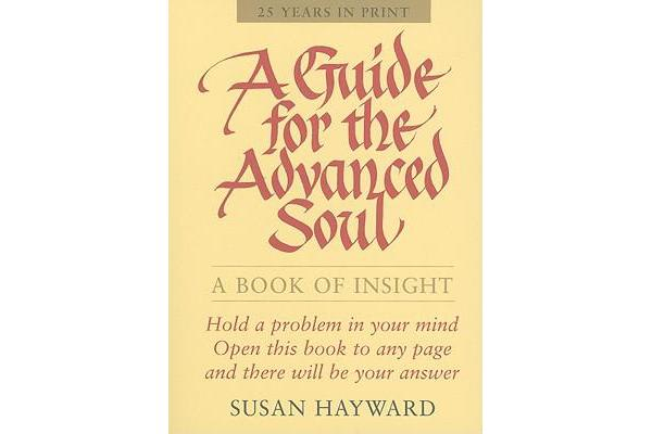 Guide for the Advanced Soul - A Book of Insight