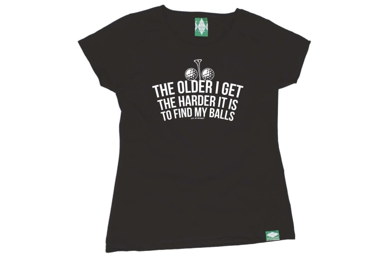 Out Of Bounds Golf Tee - The Older I Get Harder It Is To Find My Balls - (Small Black Womens T Shirt)