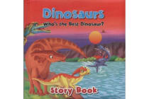 Dinosaurs Who's the Best Dinosaur Story Book