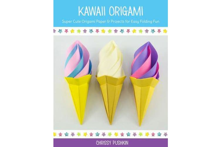 Kawaii Origami - Super Cute Origami Projects for Easy Folding Fun