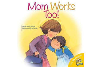 Mom Works Too!