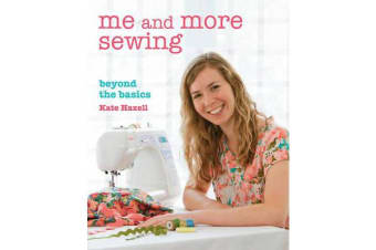 Me and More Sewing - Beyond the Basics