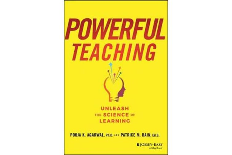 Powerful Teaching - Unleash the Science of Learning