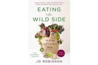 Eating on the Wild Side - The Missing Link to Optimum Health
