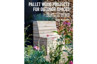Pallet Wood Projects for Outdoor Spaces - 35 Contemporary Projects for Garden Furniture & Accessories