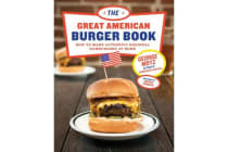Great American Burger Book, The - How to Make Authentic Regional Hamburgers at Home