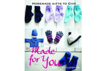Made for You - Homemade Gifts to Give