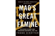 Mao's Great Famine - The History of China's Most Devastating Catastrophe, 1958-62