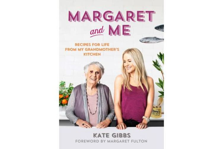 Margaret and Me - Recipes for Life from My Grandmother's Kitchen