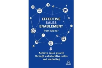 Effective Sales Enablement - Achieve sales growth through collaborative sales and marketing