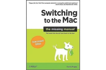 Switching to the Mac: The Missing Manual - Snow Leopard Edition
